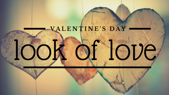 The Look of Love Valentine's day